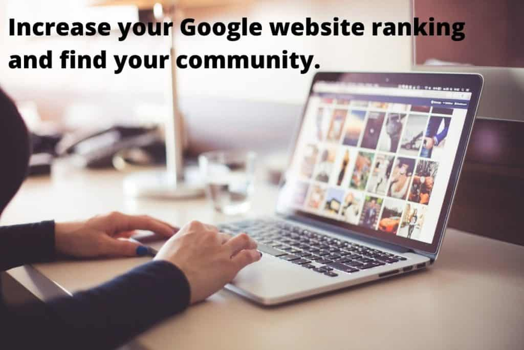 Increase your Google website ranking and find your community