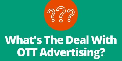 What's the deal with OTT advertising? All questions are answered here.